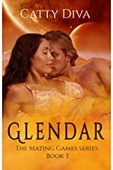 Glendar (The Mating Games Book 3) Kindle Edition