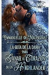 La guía de la dama para ganar el corazón de un Highlander (Spanish Edition) Kindle Edition
