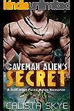 Caveman Alien's Secret: A SciFi Alien Fated Mates Romance (Caveman Aliens Book 6)
