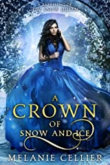 A Crown of Snow and Ice: A Retelling of The Snow Queen (Beyond the Four Kingdoms Book 3) Kindle Edition