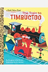 The Train to Timbuctoo (Little Golden Book) Kindle Edition