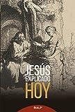 Jesús explicado hoy (Biblioteca de la fe explicada hoy)