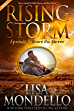 Brave the Storm, Season 2, Episode 3 (Rising Storm)