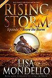 Brave the Storm, Season 2, Episode 3 (Rising Storm)