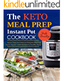 The Keto Meal Prep Instant Pot Cookbook: Quick, Easy and Delicious Ketogenic Meal Prep Electric Pressure Cooker Recipes for Healthy Meals