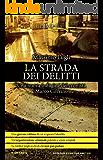 La strada dei delitti (Crimini imperfetti. Le indagini di Marco Corvino Vol. 6)