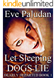 Let Sleeping Dogs Lie: A Young Adult / New Adult Paranormal Ghost Novella (Dearly Departed Book 1)