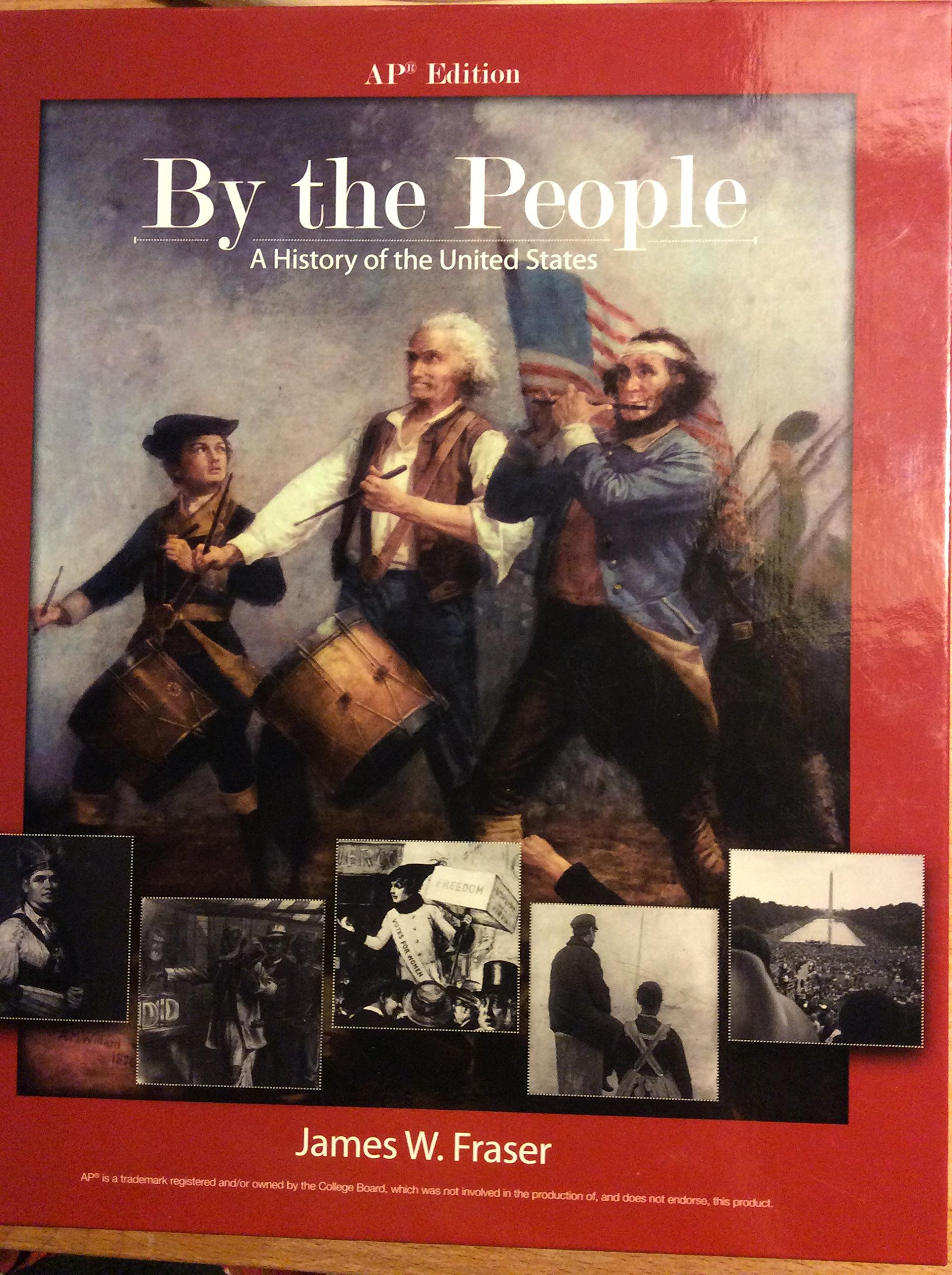 By the People A History of the United States: James Fraser: 9780131366183: Amazon.com: Books