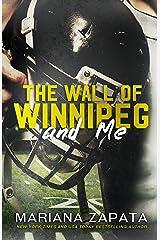 The Wall of Winnipeg and Me Kindle Edition