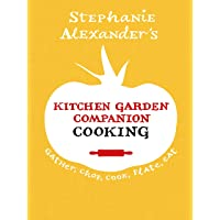 Kitchen Garden Companion - Cooking: Gather, Chop, Cook, Plate, Eat