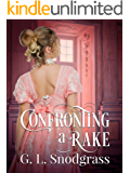 Confronting a Rake: (A Regency Romance) (A Rake's Redemption Book 1)