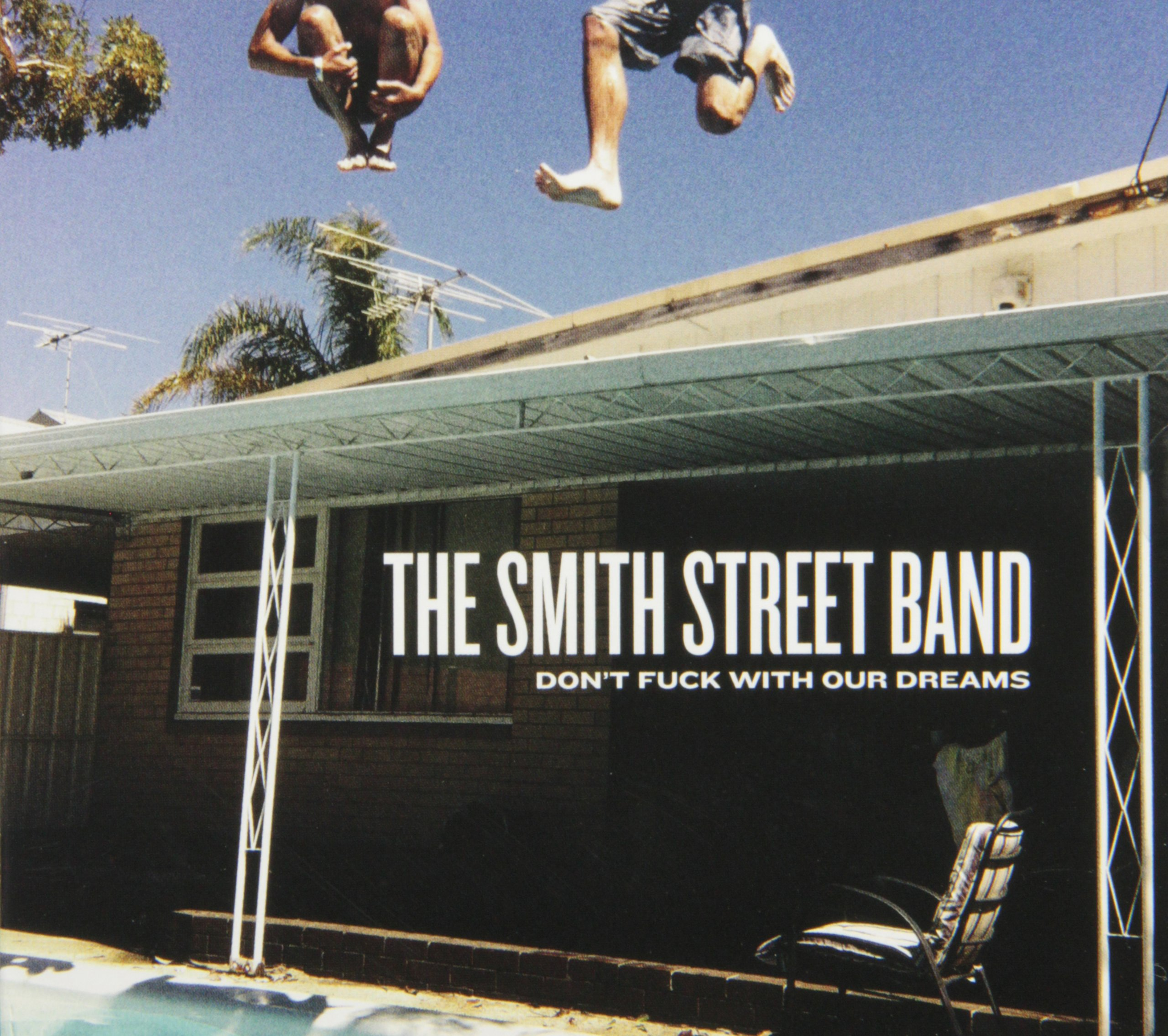 CD : Smith Street Band - Don't F*** With Our Dreams (CD)