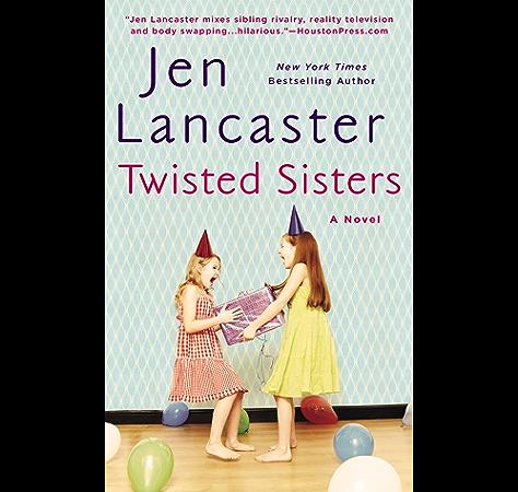Twisted Sisters Kindle Edition By Lancaster Jen Literature Fiction Kindle Ebooks Amazon Com