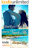 Barefoot Bay: When You Touch Me (Kindle Worlds Novella)