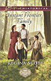 Instant Frontier Family (Frontier Bachelors Book 4)