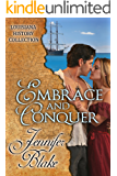 Embrace and Conquer (The Louisiana History Collection Book 2)