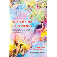 The Age of Experiences: Harnessing Happiness to Build a New Economy