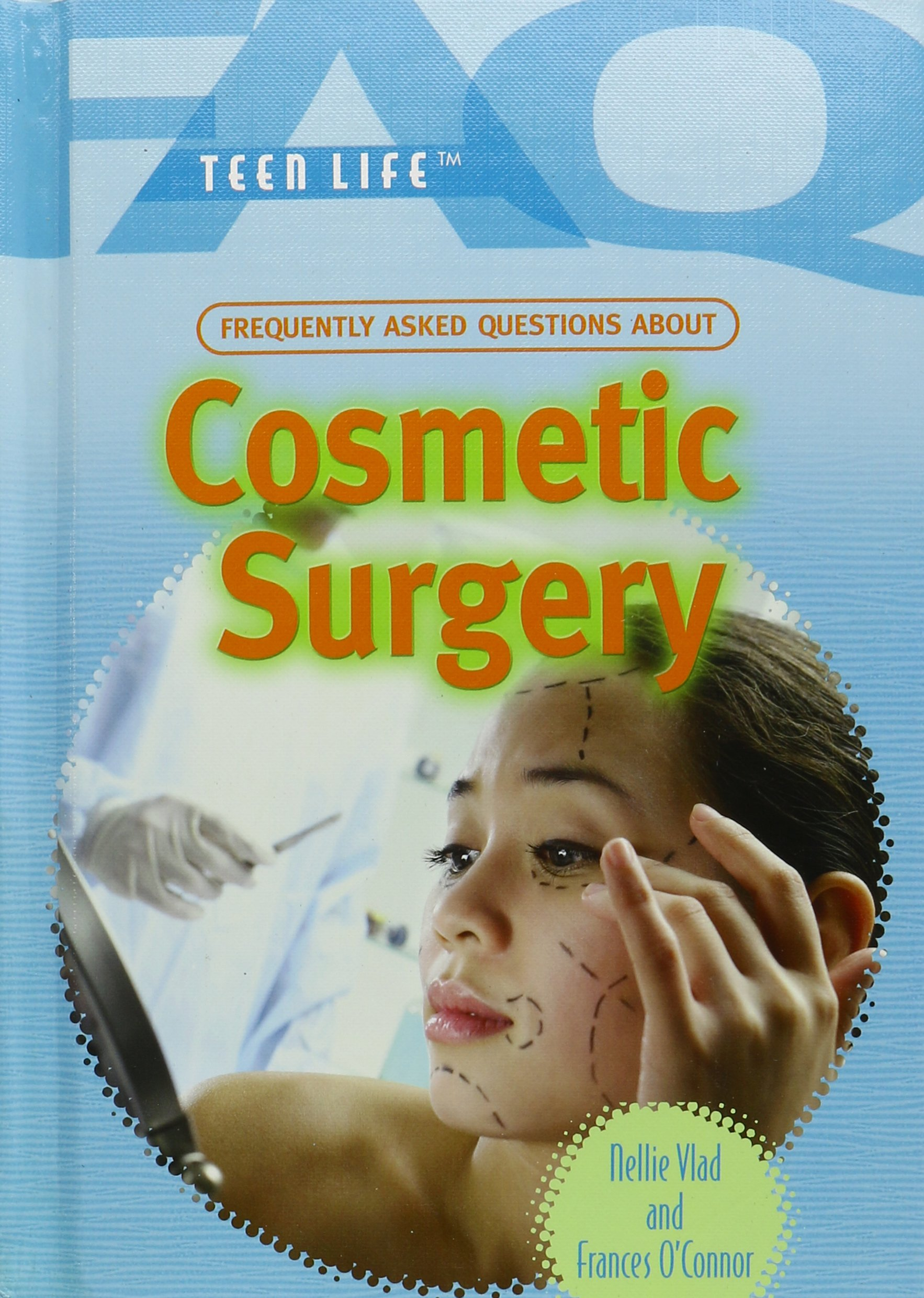 Download Frequently Asked Questions About Cosmetic Surgery (FAQ: Teen Life) PDF