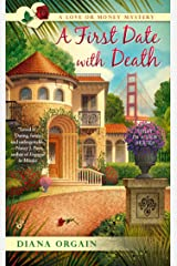 A First Date with Death (A Love or Money Mystery Book 1)