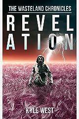 Revelation (The Wasteland Chronicles, Book 4) Kindle Edition