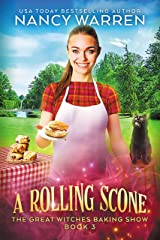 A Rolling Scone: A Culinary Paranormal Cozy Mystery (The Great Witches Baking Show Book 3) Kindle Edition