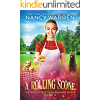 A Rolling Scone: A Culinary Paranormal Cozy Mystery (The Great Witches Baking Show Book 3)