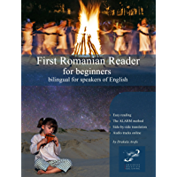 First Romanian Reader for beginners: bilingual for speakers of English (Graded Romanian Readers Book 1)
