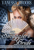 The Smuggler's Bride (Masterful Husbands Book 4)