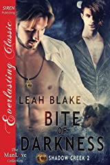 Bite of Darkness [Shadow Creek 2] (Siren Publishing Everlasting Classic ManLove) Kindle Edition