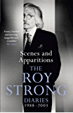Scenes and Apparitions: The Roy Strong Diaries 1988–2003 (Roy Strong Diaries 2)