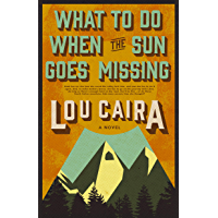What to do when the sun goes missing (English Edition)