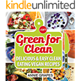 Green for Clean: Delicious & Easy Clean Eating Vegan Recipes (Clean Eating, Clean Eating Cookbook, Vegan Cookbook, Clean Eating Recipes, Vegan Recipes, Clean Eating Diet, Vegan Recipes Cookbook)