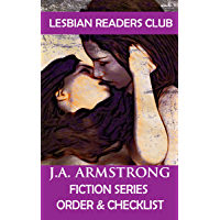 J. A. Armstrong Fiction Series Order & Checklist: Updated 2018 Edition (Lesbian Readers Club Book 6)