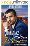 Veterinarian's Date with a Billionaire: a clean billionaire romance (Billionaire Date Book 3)