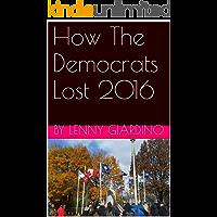 How The Democrats Lost 2016