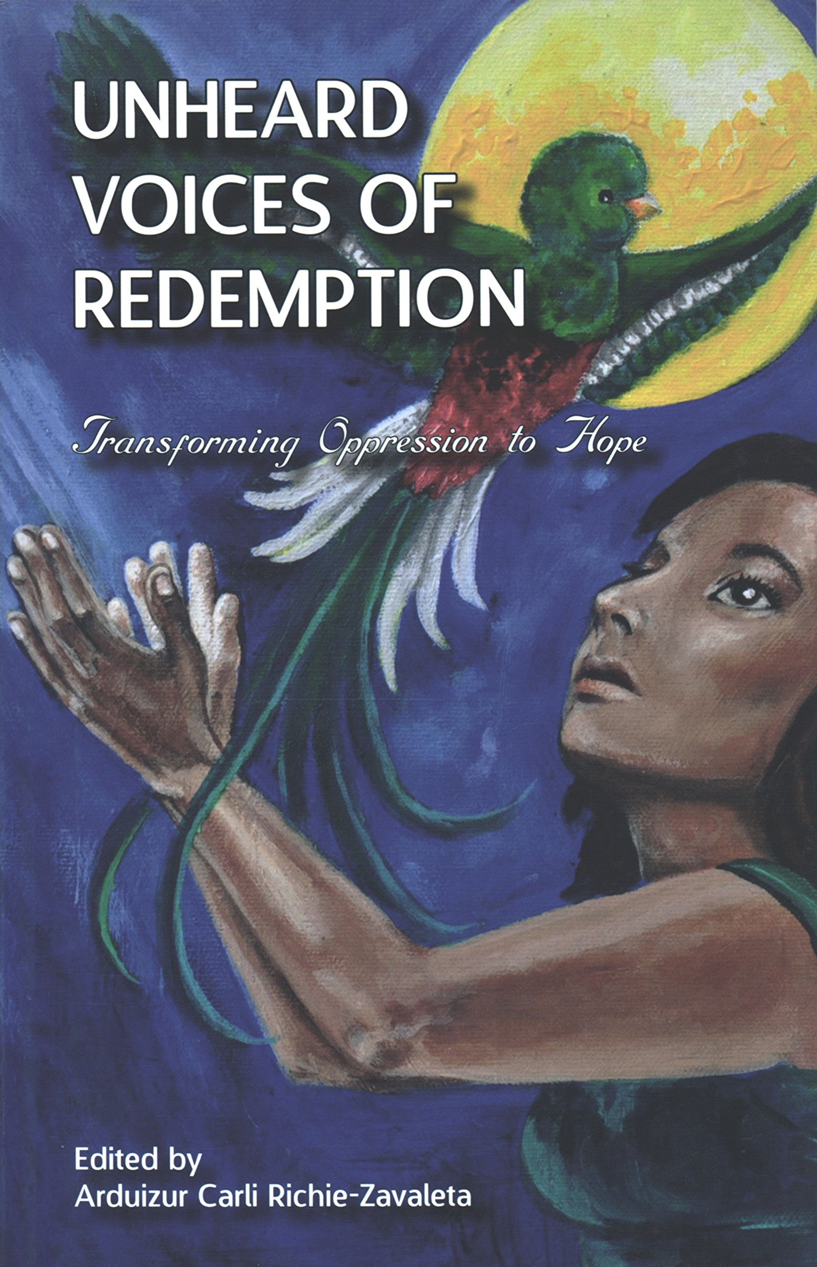 Unheard Voices of Redemption: Transforming Oppression to Hope: A Compilation of Narratives, Poems, and Art on Modern Day Slavery PDF ePub ebook