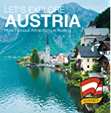Let's Explore Austria's (Most Famous Attractions in Austria's): Austrian Travel Guide (Children's Explore the World Books)