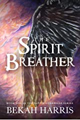 The Spirit Breather: Native Guardians Book 1 Kindle Edition