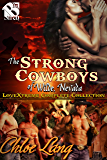 The Strong Cowboys of Wilde, Nevada LoveXtreme Complete Collection [Box Set] (Siren Publishing LoveXtreme Forever)