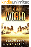 New World: Book 10 of the Thrilling Post-Apocalyptic Survival Series: (The Long Fall - Book 10)