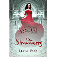 Strawberry: A Vampire Romance (Vampire Temptations Book 1)