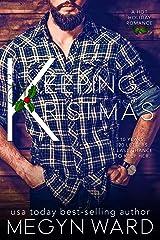 Keeping Kristmas: A Hot Holiday Romance Kindle Edition