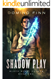Shadow Play (Black Magic Outlaw Book 2)