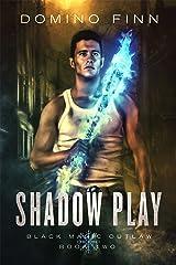 Shadow Play (Black Magic Outlaw Book 2) Kindle Edition