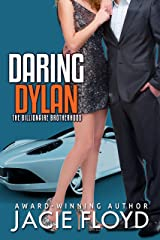Daring Dylan (The Billionaire Brotherhood Book 2) Kindle Edition