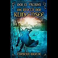 Die Inseln der Klingensee: Der 13. Paladin Band V