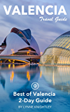 Valencia Travel Guide (Unanchor) - Best of Valencia 2-Day Guide (English Edition)