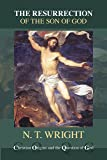 The Resurrection of the Son of God (Christian Origins/Question/God)
