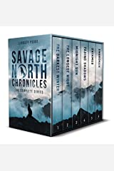 Savage North Chronicles: The Complete Series: Books 1-6 Kindle Edition