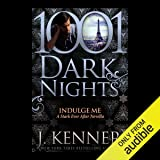 Indulge Me: A Star Ever After Novella - 1001 Dark Nights